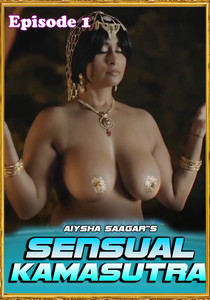 Sensual Kamasutra (2020) Episode 1 Aiysha Saagar Watch Online HD Print Download