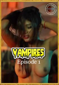 Vampires 2021 Nuefliks Episode 1 Hindi Adult Web Series Online HD Print